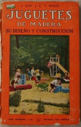 Juguetes de Madera, su Diseño y Construcción