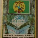 Agáchate y Vuélvete a Agachar