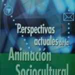 Perspectivas Actuales de la Animación Sociocultural