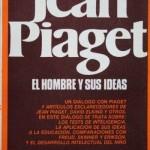 Jean Piaget, el Hombre y sus Ideas