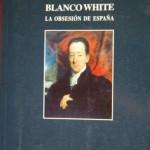 Blanco White, La Obsesión de España