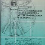 Fundamentos Socioculturales de la Motricidad Humana y el Deporte
