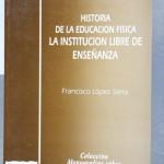 Historia de La Educación Física: La Institución Libre de